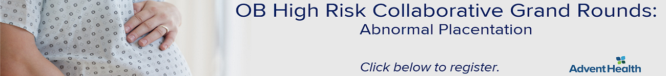 2020 Grand Rounds: OB High Risk Collaborative - Abnormal Placentation Banner