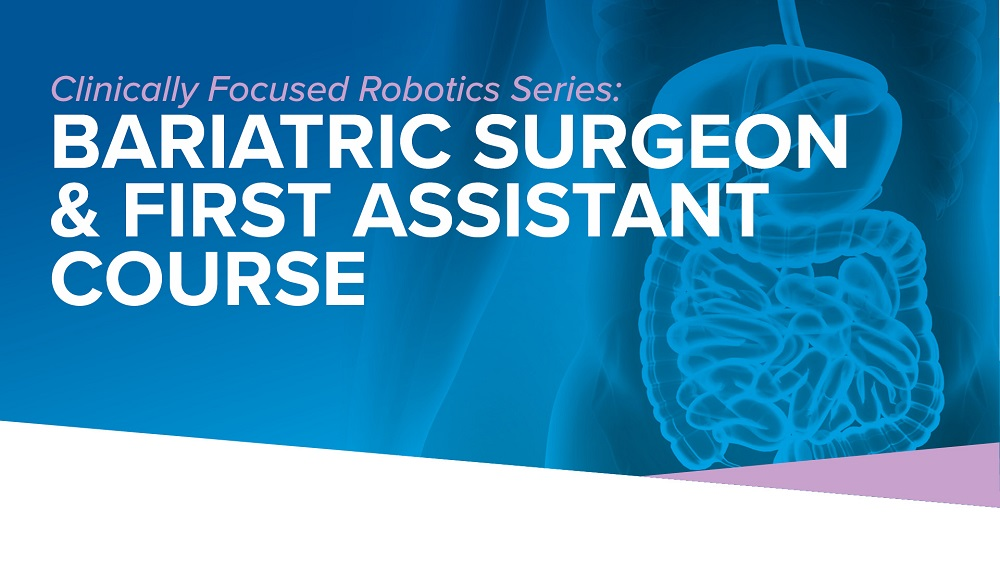 2019 Clinically Focused Robotic Bariatric Surgeon and 1st Assistant Course Banner