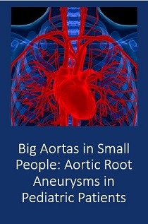 Big Aortas in Small People: Aortic Root Aneurysms in Pediatric Patients Banner