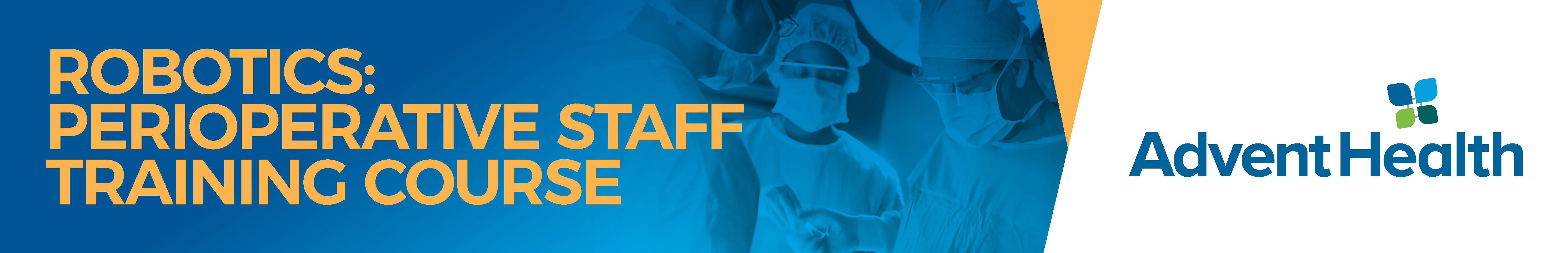 2020 Robotics: Perioperative Staff Training Course Oct 12-14 Banner