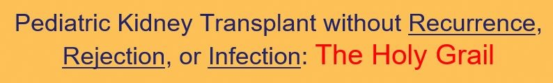 Pediatric Kidney Transplant without Rejection, Recurrence or Infection Banner
